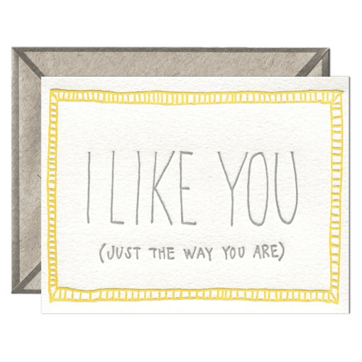 Just The Way You Are Letterpress Greeting Card with Envelope