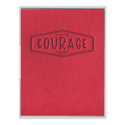 Courage Letterpress Greeting Card