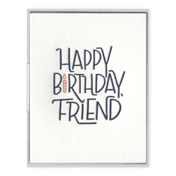Happy Birthday, Friend Letterpress Greeting Card