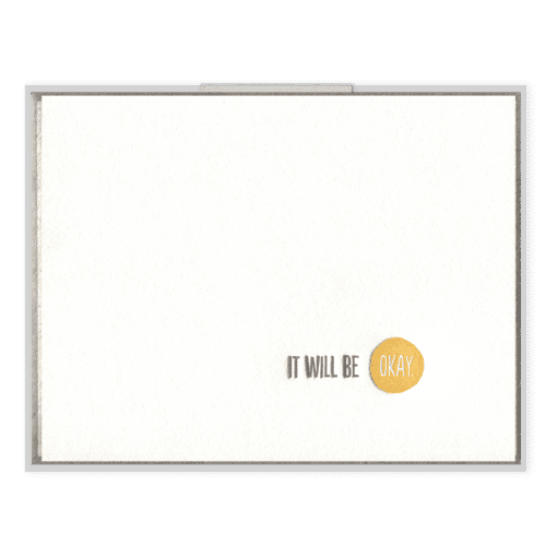 It Will Be Okay Letterpress Greeting Card