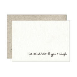 We Can't Thank You Enough Letterpress Greeting Card with Envelope