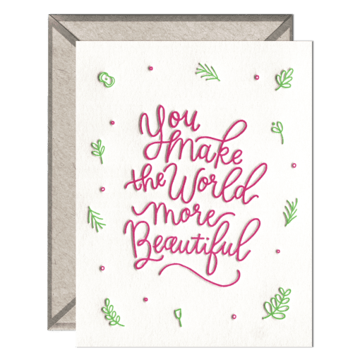 You Make The World Beautiful Letterpress Greeting Card with Envelope