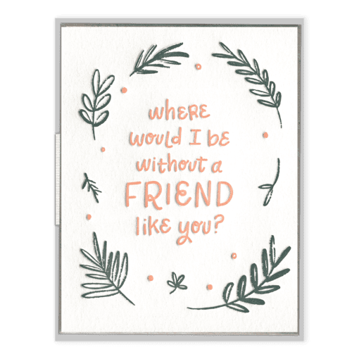 A Friend Like You Letterpress Greeting Card